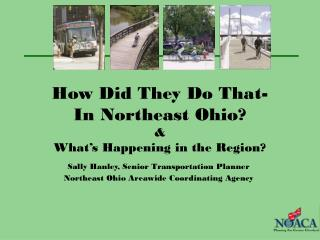 How Did They Do That- In Northeast Ohio? & What's Happening in the Region?