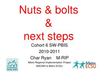 Nuts & bolts  &  next steps