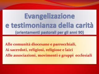 Evangelizazione e testimonianza della carit� (orientamenti pastorali per gli anni 90)