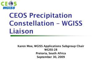 CEOS Precipitation Constellation � WGISS Liaison