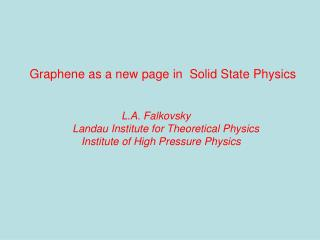Graphene as a new page in  Solid State Physics