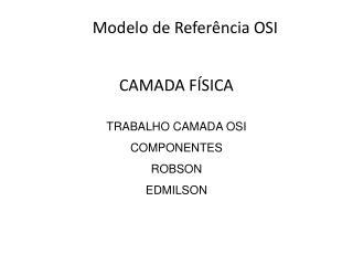CAMADA F�SICA