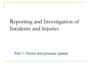Reporting and Investigation of Incidents and Injuries