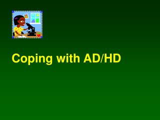 Coping with AD/HD
