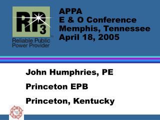 John Humphries, PE Princeton EPB Princeton, Kentucky