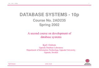 DATABASE SYSTEMS - 10p Course No. 2AD235 Spring 2002