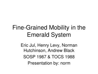Fine-Grained Mobility in the Emerald System