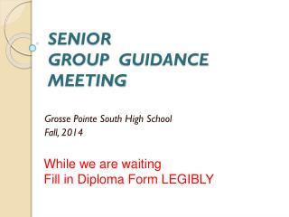 SENIOR   GROUP  GUIDANCE  MEETING