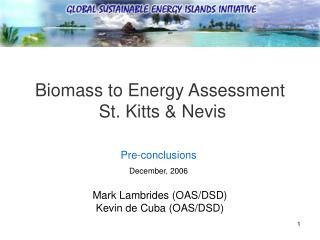 Biomass to Energy Assessment   St. Kitts & Nevis