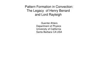 Pattern Formation in Convection:   The Legacy  of Henry Benard             and Lord Rayleigh