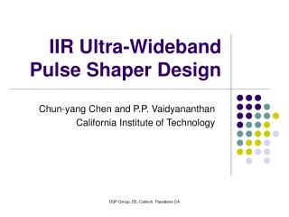 IIR Ultra-Wideband Pulse Shaper Design