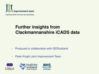 Further insights from Clackmannanshire iCADS data