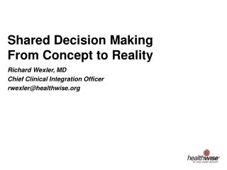 Shared Decision Making From Concept to Reality