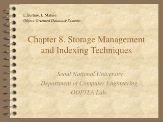 Chapter 8. Storage Management and Indexing Techniques