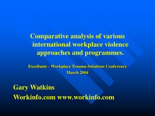 Comparative analysis of various international workplace violence approaches and programmes.