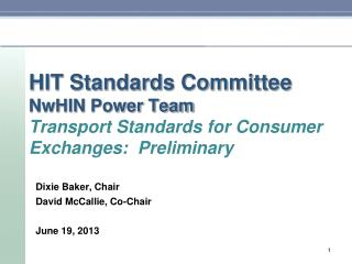 Dixie Baker, Chair David  McCallie , Co-Chair June 19,  2013