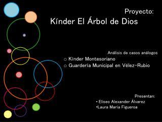 Proyecto:   Kínder El Árbol de Dios