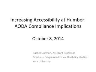 Increasing Accessibility at Humber: AODA Compliance Implications October 8, 2014