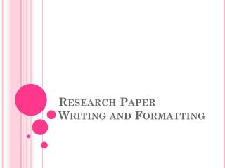 Research Paper Writing and Formatting