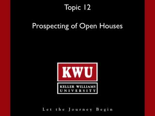 Topic 12 Prospecting of Open Houses