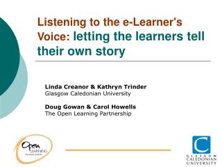 Listening to the e-Learner's Voice:  letting the learners tell their own story