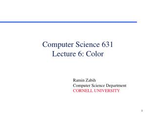 Computer Science 631 Lecture 6: Color