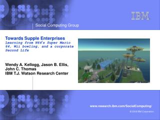 Wendy A. Kellogg, Jason B. Ellis, John C. Thomas IBM T.J. Watson Research Center