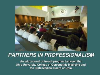 PARTNERS IN PROFESSIONALISM  An educational outreach program between the