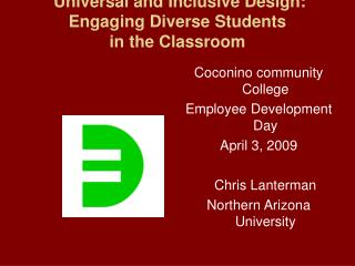Universal and Inclusive Design: Engaging Diverse Students  in the Classroom