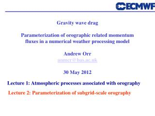 Gravity wave drag Parameterization of orographic related momentum