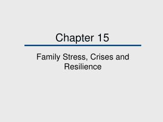 Family Stress, Crises and Resilience