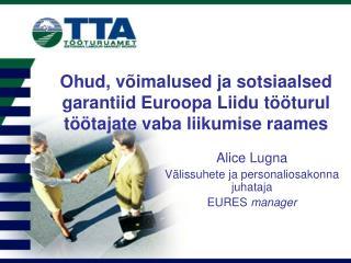 Ohud, võimalused ja sotsiaalsed garantiid Euroopa Liidu tööturul töötajate vaba liikumise raames