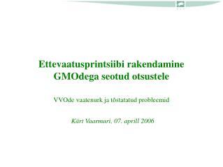 Ettevaatusprintsiibi rakendamine GMOdega seotud otsustele