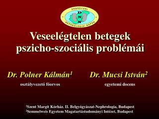 1 Szent Margit Kórház. II. Belgyógyászat-Nephrologia,  Budapest
