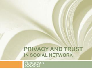 PRIVACY AND TRUST IN SOCIAL NETWORK