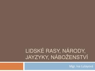 LIDSK  RASY, N RODY,  JAYZYKY, N BO ENSTV
