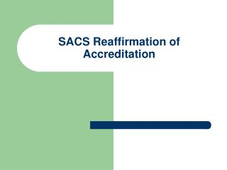 SACS Reaffirmation of Accreditation