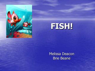 FISH! Melissa Deacon Brie Beane