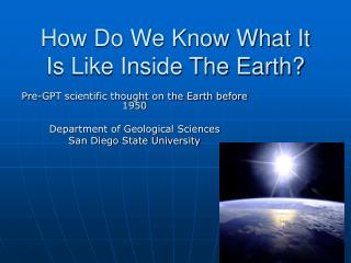 How Do We Know What It Is Like Inside The Earth?