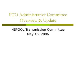 PTO Administrative Committee Overview & Update