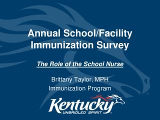 Annual School/Facility Immunization Survey  The Role of the School Nurse