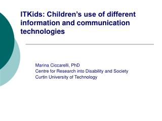 ITKids: Children�s use of different information and communication technologies