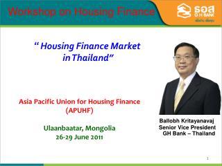 Ballobh Kritayanavaj         Senior Vice President           GH Bank – Thailand