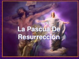 La Pascua De Resurrecci n