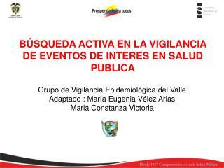 BÚSQUEDA ACTIVA EN LA VIGILANCIA DE EVENTOS DE INTERES EN SALUD PUBLICA