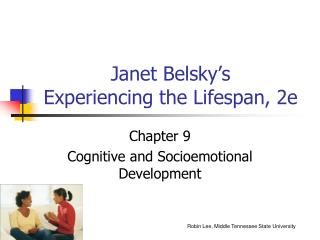 Janet Belsky s  Experiencing the Lifespan, 2e