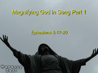 Magnifying God in Song Part 1