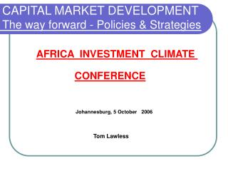 CAPITAL MARKET DEVELOPMENT The way forward - Policies & Strategies