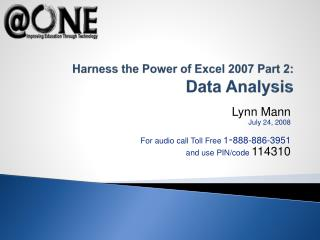Harness the Power of Excel 2007 Part 2: Data Analysis