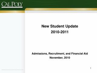 New Student Update 2010-2011 Admissions, Recruitment, and Financial Aid November, 2010